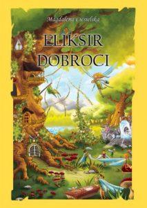 Eliksir dobroci - magiczny świat elfów